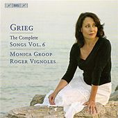GRIEG: Complete Songs, Vol. 6 by Monica Groop