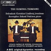 ROSSINI / SCHUMANN / MOZART / SCHUBERT: Works Arranged for Trombone by Christian Lindberg