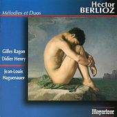 Berlioz: Mélodies & Duos by Gilles Ragon