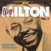 Vol. 3: Blowin' With Roy by Roy Milton