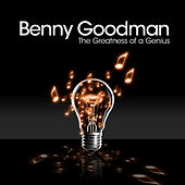 Benny Goodman - The Greatness of a Genius by Benny Goodman