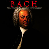 Bach: All Time Greatest Moments by Johann Sebastian Bach