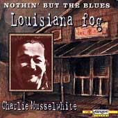 Louisiana Fog by Charlie Musselwhite