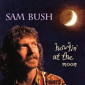 Howlin' At The Moon by Sam Bush
