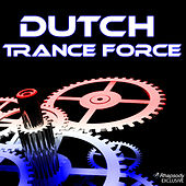 Dutch Trance Force by Various Artists