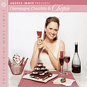 Entertaining Made Simple:  Champagne, Chocolate and Chopin by Arthur Rubinstein