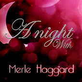 A Night With Merle Haggard by Merle Haggard