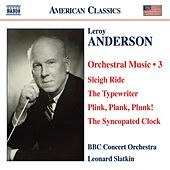 ANDERSON, L.: Orchestral Music, Vol. 3 - Sleigh Ride / The Typewriter / Plink, Plank, Plunk! / The Syncopated Clock by Various Artists