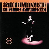 Best Of Ella Fitzgerald: First Lady Of Song by Ella Fitzgerald