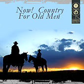 Now! Country For Old Men by Various Artists