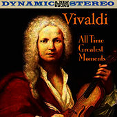 Vivaldi: All Time Greatest Moments by Antonio Vivaldi