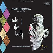 Sinatra Sings For Only The Lonely by Frank Sinatra
