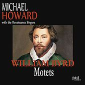 Byrd: Motets by Various Artists