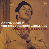 The 1955 Goldberg Variations - Birth Of A Legend by Glenn Gould
