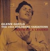 The 1955 Goldberg Variations - Birth Of A Legend by Glenn Gould
