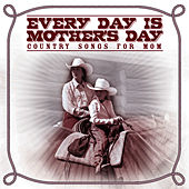Every Day Is Mother's Day: Country Songs for Mom by Pickin' On
