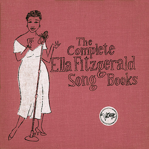 The Complete Ella Fitzgerald Song Books by Ella Fitzgerald