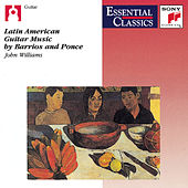 Latin American Guitar Music by Barrios and Ponce by John Williams (Guitar)