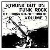 Strung Out on Punk Rock Volume 1: The String Quartet Tribute by Vitamin String Quartet