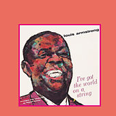 I've Got The World On A String And Louis Under The Stars by Louis Armstrong