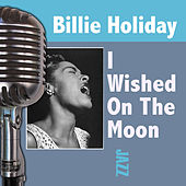 I Wished On The Moon by Billie Holiday