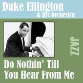 Do Nothin' Till You Hear From Me by Duke Ellington