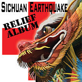 Sichuan Earthquake Relief Album by Various Artists