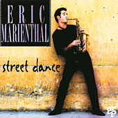 Street Dance by Eric Marienthal