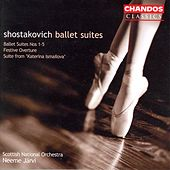 SHOSTAKOVICH: Suite from Katerina Izmailova / Ballet Suites Nos. 1-5 / Festive Overture by Various Artists
