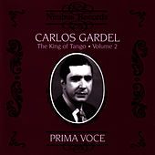 Prima Voce: Carlos Gardel - The King of Tango Volume 2 by Carlos Gardel