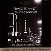 Franz Schmidt - The String Quartets by Franz Schubert