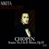Chopin: Sonata No. 3 in B minor, Op. 58 by Nikita Magaloff