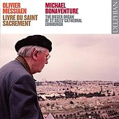 Olivier Messiaen: Livre Du Saint Sacrement by Michael Bonaventure