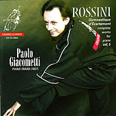 Rossini: Quelques riens pour album & Album de Chaumière - Complete works for Piano Vol. 5 by Paolo Giacometti
