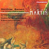 MARTIN, F.: Concerto for 7 Wind Instruments / Etudes / Erasmi monumentum by Various Artists