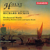 HOLST: Orchestral Works by Richard Hickox