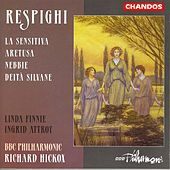 RESPIGHI: Deita silvane / Aretusa / La sensitiva by Various Artists