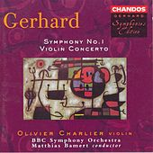 GERHARD: Symphony No. 1 / Violin Concerto by Various Artists