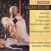 VAUGHAN WILLIAMS: Valiant for Truth / Symphony No. 5 / The Pilgrim Pavement / Prelude and Fugue by Various Artists
