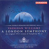 VAUGHAN WILLIAMS: London Symphony (A) / BUTTERWORTH: The Banks of Green Willow by Richard Hickox