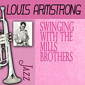 Swinging With The Mills Brothers by Louis Armstrong
