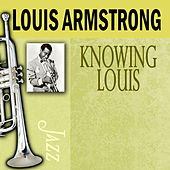 Knowing Louis by Louis Armstrong