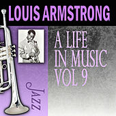 A Life In Music, Vol. 9 by Louis Armstrong