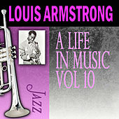 A Life In Music, Vol. 10 by Louis Armstrong