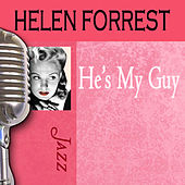 He's My Guy by Helen Forrest