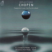 Chopin: Reflections - Transcriptions for Flute and Harp by Elizabeth Mann