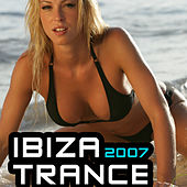 Ibiza Trance 2007 by Various Artists