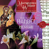 Masterworks of Worship Collection Volume 1 - Handel: Messiah (Highlights) by The London Celebration Choir
