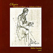 Chopin: Sonata in B Minor, Ballade in F Minor by Walter Hautzig