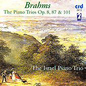 Brahms: The Piano Trios Op. 8, 87 & 101 by The Israel Piano Trio